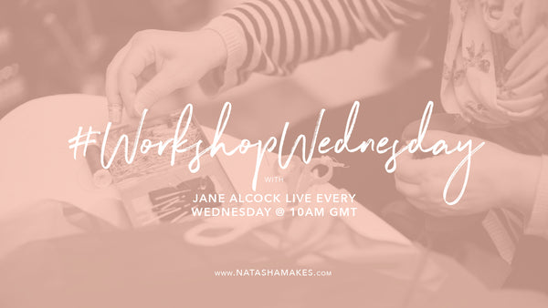 Natasha Makes - Workshop Wednesday 23rd December 2020