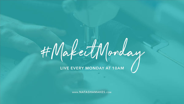 Natasha Makes - Make it Monday 9th November 2020