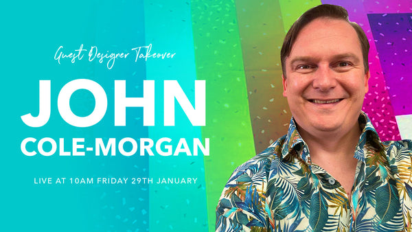 Natasha Makes - Guest Designer Takeover With John Cole Morgan Friday 29th January 2021