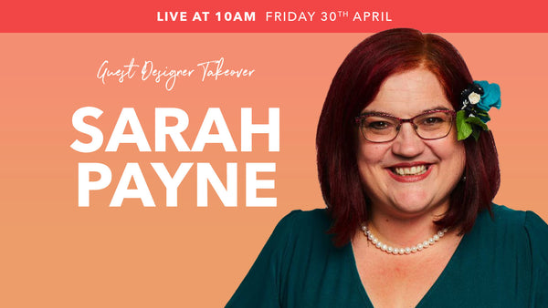Natasha Makes - Sarah Payne Guest Designer Takeover 30th April 2021