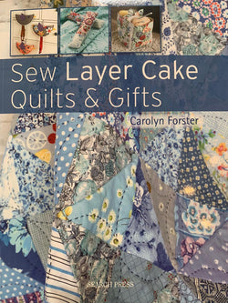 Sew Layer Cake Quilts & Gifts by Carolyn Forster Books | Natasha Makes