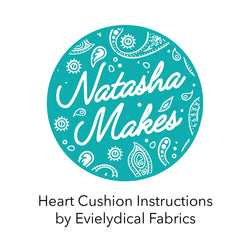 Heart Cushion Instructions by Evielydical Fabrics Instructions | Natasha Makes