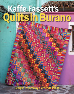 Kaffe Fassett's Quilts in Burano: 19 Designs for Patchwork & Quilting