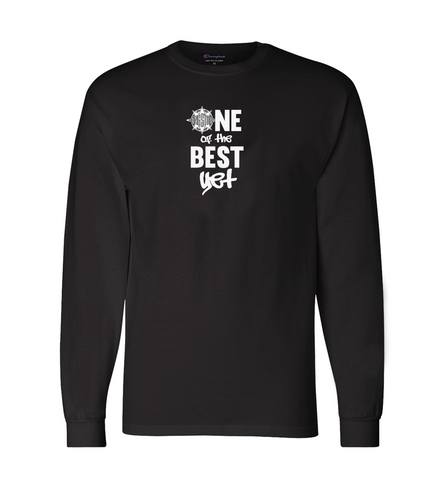 One Of The Best Yet - Champion Long Sleeve T-Shirt