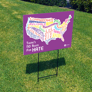 There's No Room For Hate (Coroplast Signs)
