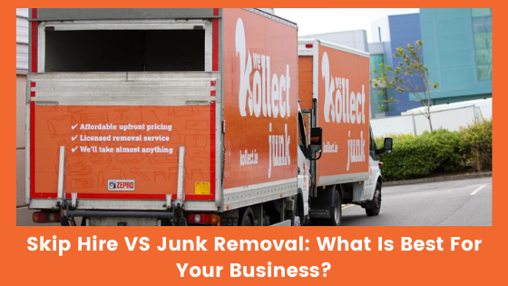 Skip Hire VS Junk Removal: What Is Best For Your Business