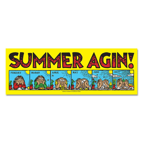 """SUMMER AGIN"" - 10"" x 3.5"" Bumper Sticker"