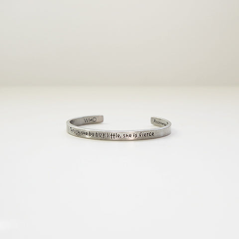 "Quotable Cuff Bracelet - ""Though she but little,  she is fierce"""
