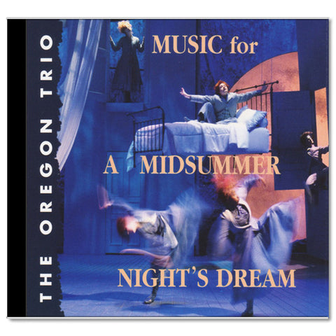 Music for A Midsummer Night's Dream by The Oregon Trio - CD