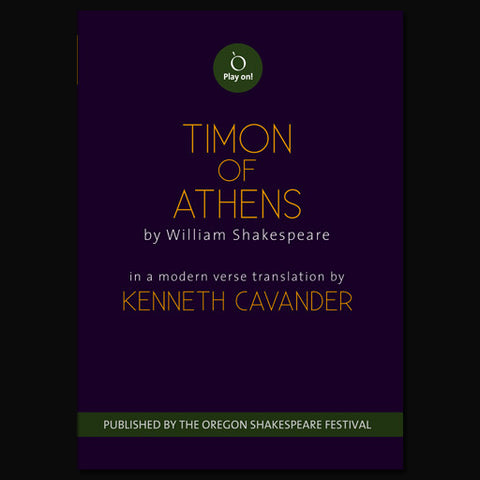 Play on! Timon of Athens - OSF Commissioned Script