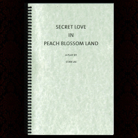 Secret Love in Peach Blossom Land - Stan Lai (OSF House Script)