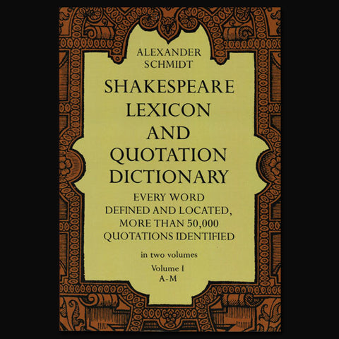 Shakespeare Lexicon and Quotation Dictionary Vol 1