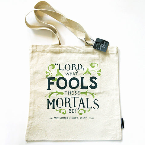 """Lord What Fools These MortalsBe!"" Tote"