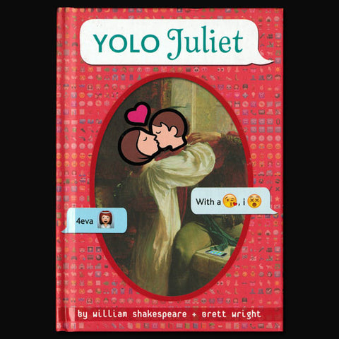 YOLO Juliet - OMG Shakespeare Series