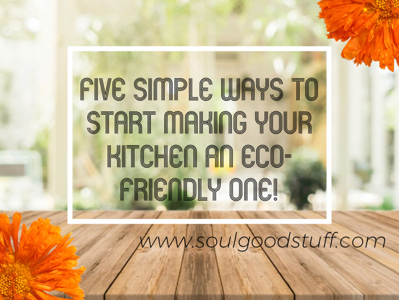 Five simple tips to make your kitchen an eco-friendly one!