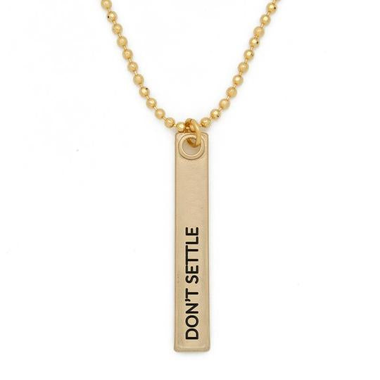 "Mantra Bar Necklace 36' in - ""Don't Settle"""