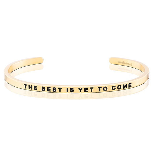 The Best Is Yet To Come- Bracelet, Gold