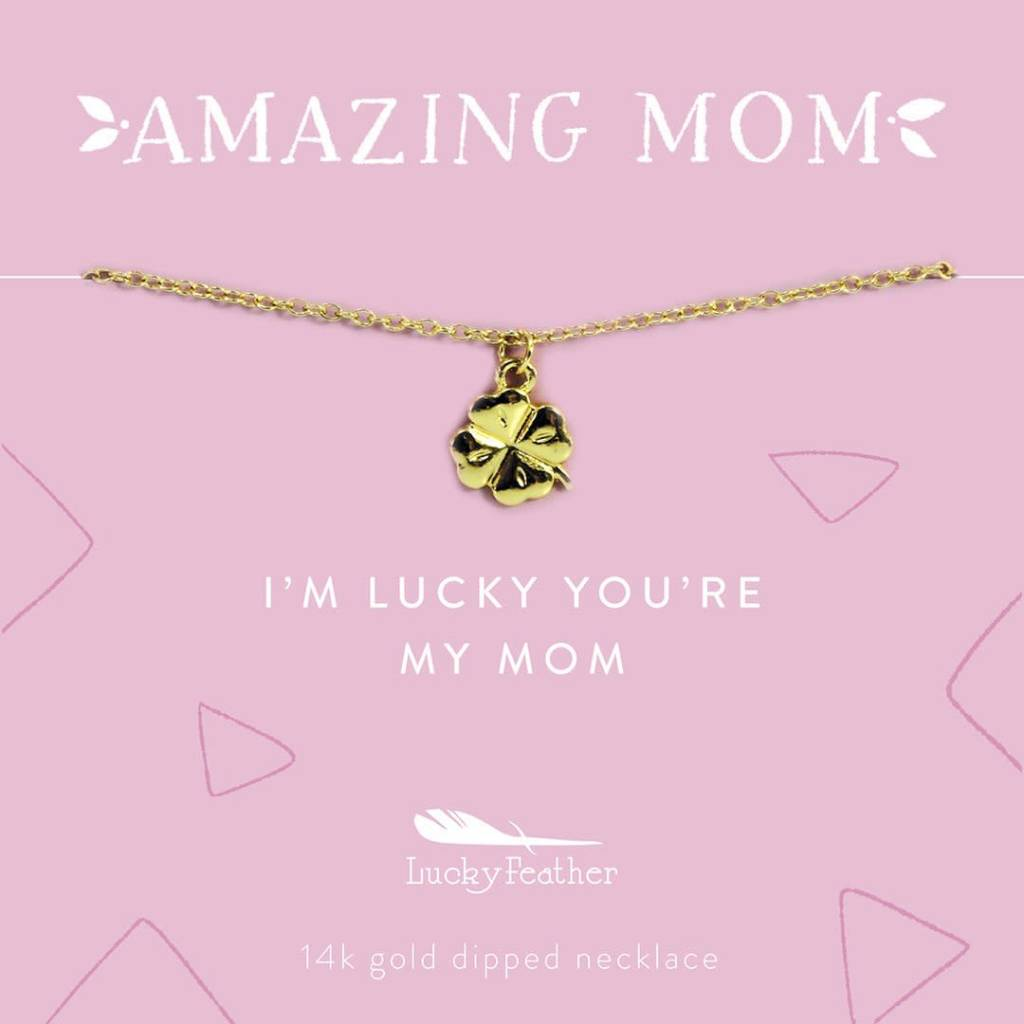 Mom Necklace - I'm Lucky You're My Mom - Gold Clover