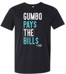 Gumbo Pays the Bills Mens Tee