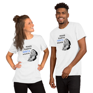 Make Earth Greta Again : Short-Sleeve Unisex T-Shirt