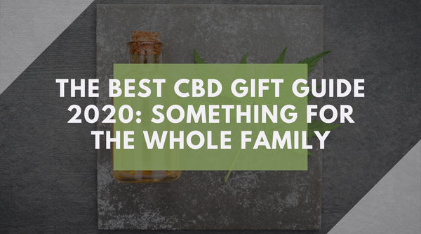 The Best CBD Gift Guide 2020: Something For The Whole Family