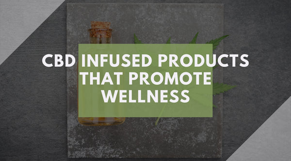 CBD Infused Organic Wellness