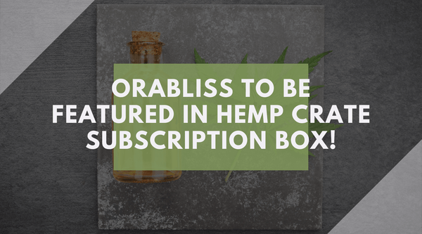 OraBliss To Be Featured In Hemp Crate Subscription Box!