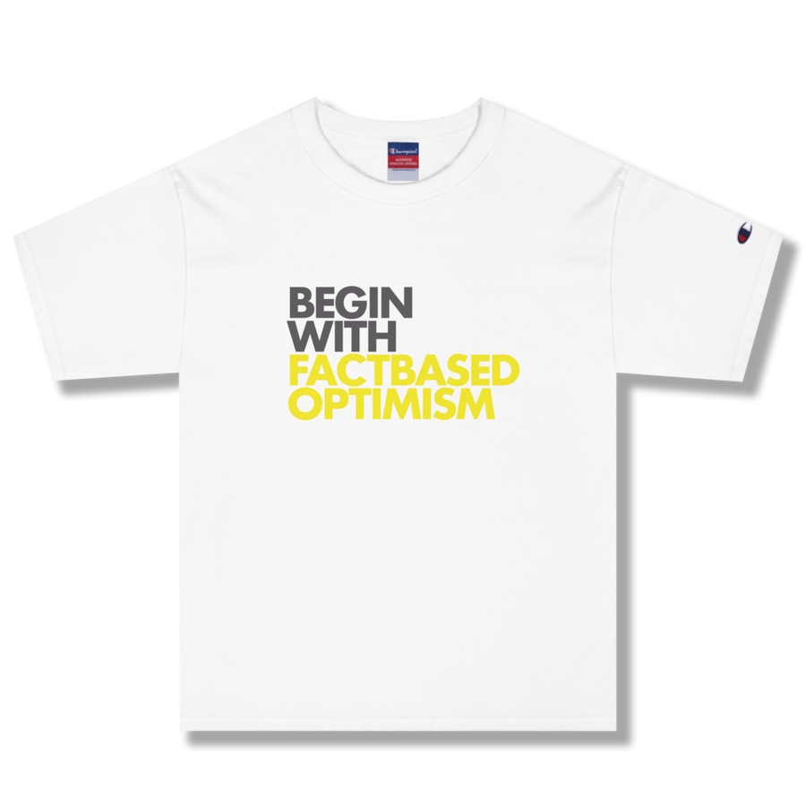 BEGIN WITH FACT BASED OPTIMISM