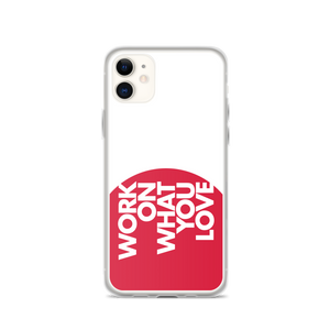 WORK ON WHAT YOU LOVE iPHONE CASE