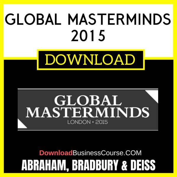 Abraham Bradbury Deiss Global Masterminds 2015 FREE DOWNLOAD