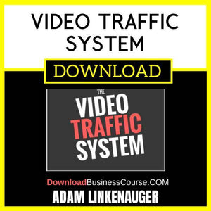 Adam Linkenauger Video Traffic System FREE DOWNLOAD