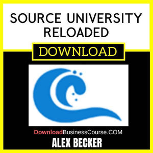 Alex Becker Source University Reloaded FREE DOWNLOAD