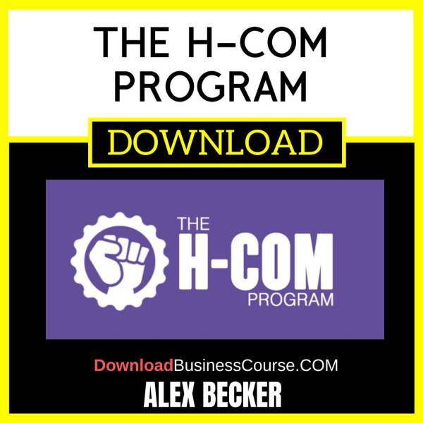 Alex Becker The H-Com Program FREE DOWNLOAD