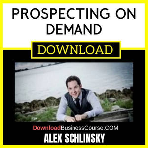 Alex Schlinsky Prospecting On Demand FREE DOWNLOAD