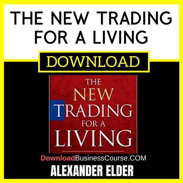 Alexander Elder The New Trading For A Living FREE DOWNLOAD
