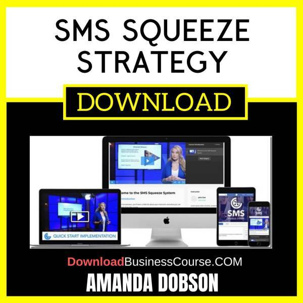 Amanda Dobson Sms Squeeze Strategy FREE DOWNLOAD