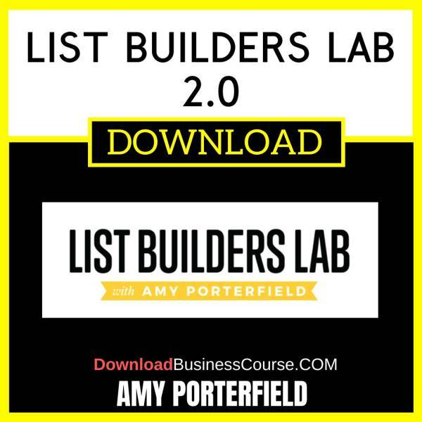 Amy Porterfield List Builders Lab 2.0 FREE DOWNLOAD