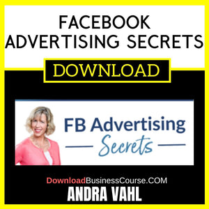 Andra Vahl Facebook Advertising Secrets FREE DOWNLOAD
