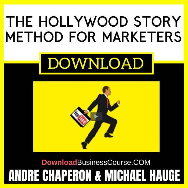 Andre Chaperon And Michael Hauge The Hollywood Story Method For Marketers FREE DOWNLOAD