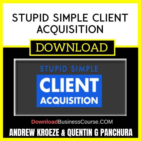 Andrew Kroeze Quentin G Panchura Stupid Simple Client Acquisition FREE DOWNLOAD