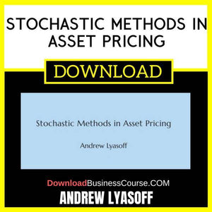 Andrew Lyasoff Stochastic Methods In Asset Pricing FREE DOWNLOAD