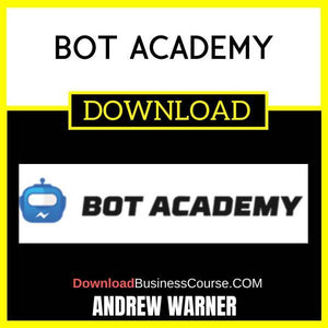 Andrew Warner Bot Academy FREE DOWNLOAD