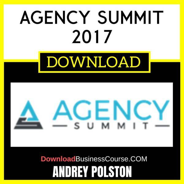 Andrey Polston Agency Summit 2017 FREE DOWNLOAD