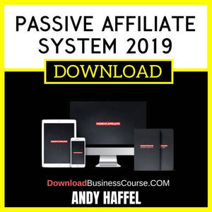 Andy Hafell Passive Affiliate System 2019 FREE DOWNLOAD