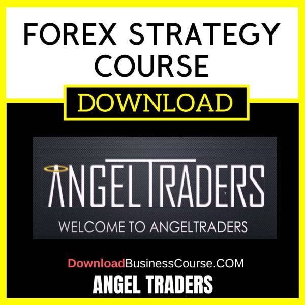 Angel Traders Forex Strategy Course FREE DOWNLOAD
