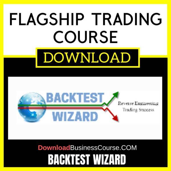 Backtest Wizard Flagship Trading Course FREE DOWNLOAD
