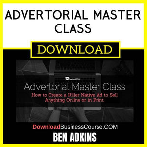 Ben Adkins Advertorial Master Class FREE DOWNLOAD