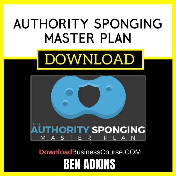 Ben Adkins Authority Sponging Master Plan FREE DOWNLOAD