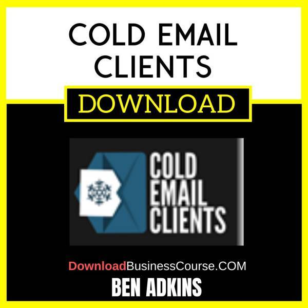 Ben Adkins Cold Email Clients FREE DOWNLOAD