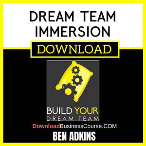 Ben Adkins Dream Team Immersion FREE DOWNLOAD
